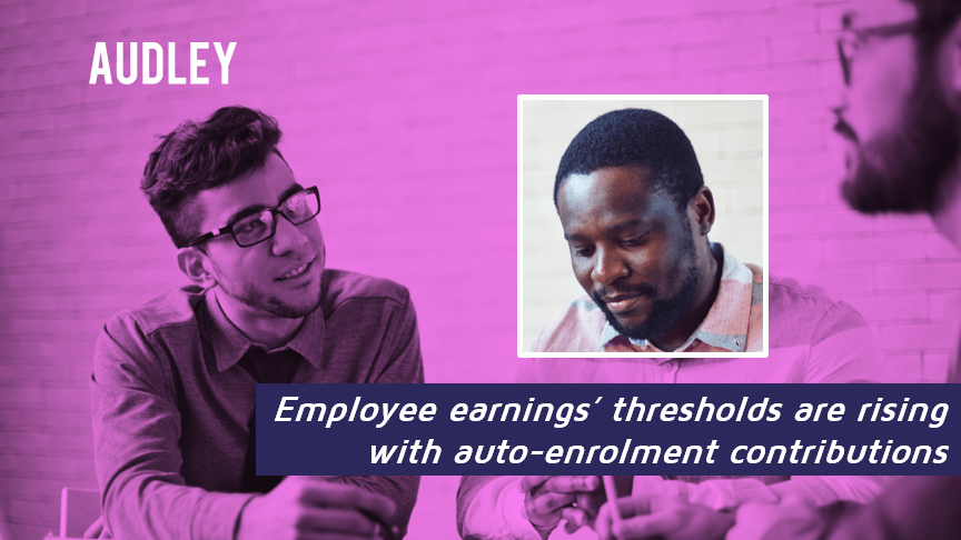 New earnings thresholds for auto-enrolment.