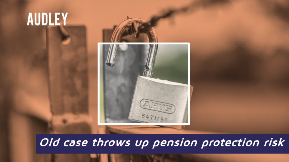 Old case throws up pension protection risk